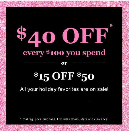$40 Off Every $100 or $15 Off $50 from maurices