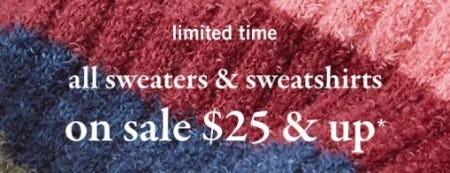All Sweaters & Sweatshirts on Sale $25 & Up