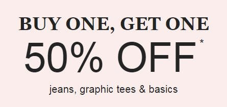 Buy One, Get One 50% Off Jeans, Graphic Tees & Basics from maurices