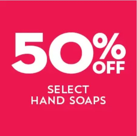 50% Off Select Hand Soaps from Bath & Body Works