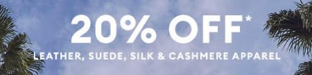 20% Off Leather, Suede, Silk & Cashmere Apparel