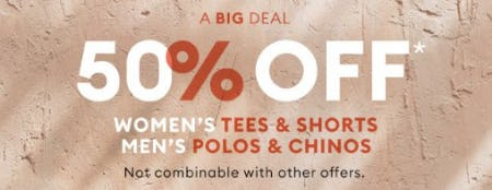50% Off Women's Tees & Shorts and Men's Polos & Chinos