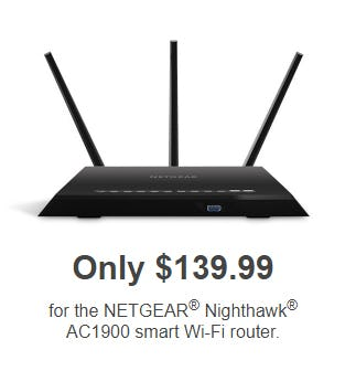 Only $139.99 for the NETGEAR® Nighthawk®  AC1900 Smart Wi-Fi Router