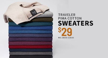 Traveler PIMA Cotton Sweaters $29