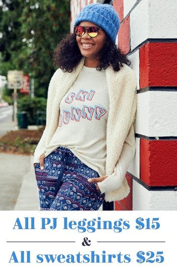 All PJ Leggings $15 & All Sweatshirts $25 from Aerie