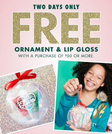 Free Ornament & Lip Gloss from Justice
