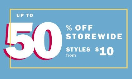 Up to 50% Off Storewide