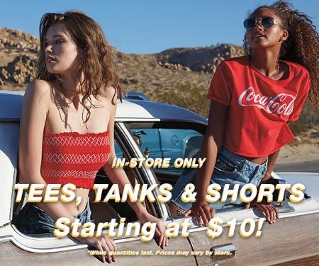 Tees, Tanks & Shorts Starting at $10