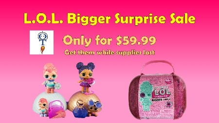 LOL Bigger Surprise Sale from Optimus Toys