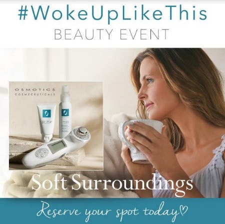 #WokeUpLikeThis Osmotics Beauty Event from Soft Surroundings