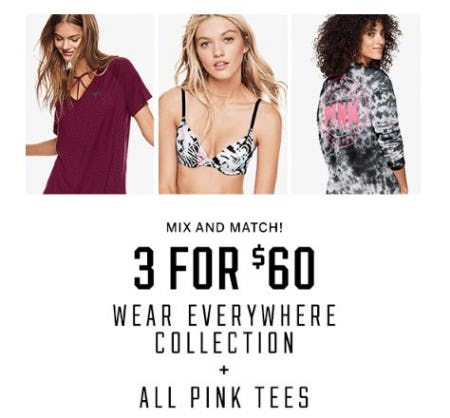 3 for $60 Wear Everywhere Collection + All PINK Tees from Victoria's Secret