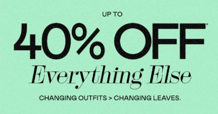 Up to 40% Off Everything Else