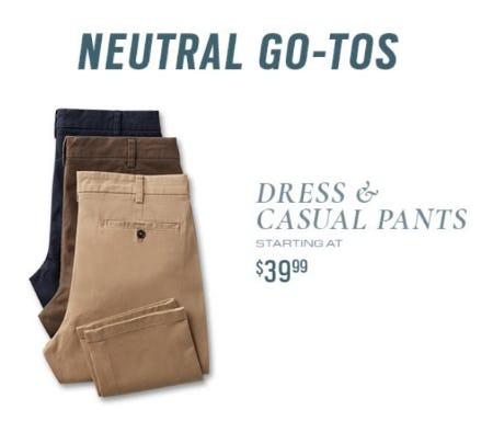 Dress & Casual Pants Starting at $39.99