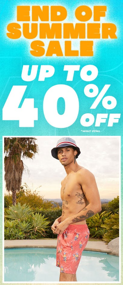 End of Summer Sale: Up to 40% Off