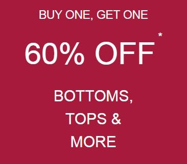 Buy One, Get One 60% Off Bottoms, Tops & More