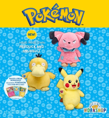 Calling All Pokémon Trainers! Make Your Own Psyduck and Snubbull! from Build-A-Bear Workshop