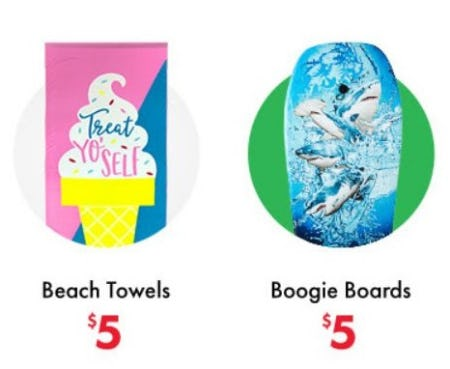 $5 Beach Towels & Boogie Boards