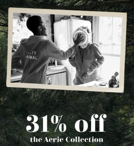 31% Off the Aerie Collection