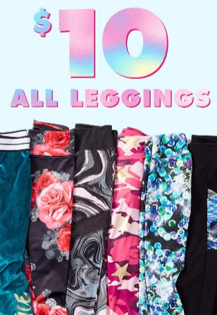 All Leggings for $10 from Justice