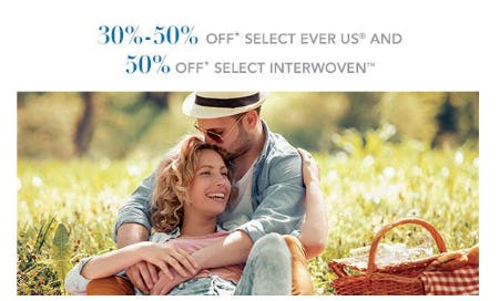 30%-50% Off Select Ever Us and 50% Off Select Interwoven