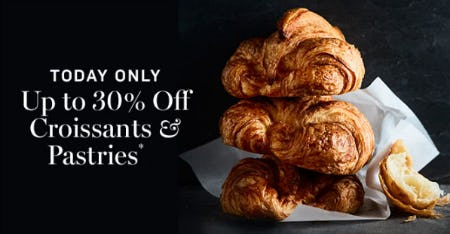 Up to 30% Off Croissants & Pastries
