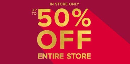 Up to 50% Off Entire Store