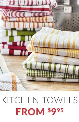 Kitchen Towels From $9.95