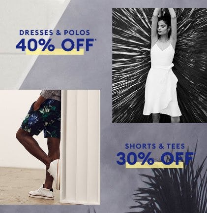 40% Off Dresses & Polos and 30% Off Shorts & Tees