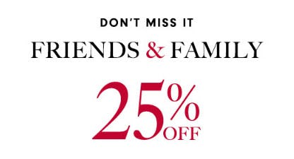 25% Off Friends & Family