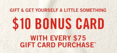 $10 Bonus Card with Every $75 Gift Card Purchase