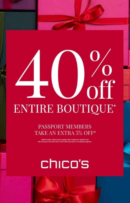 40% off Entire Boutique* from chico's