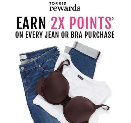Earn 2X Points on Every Jean or Bra Purchase from Torrid