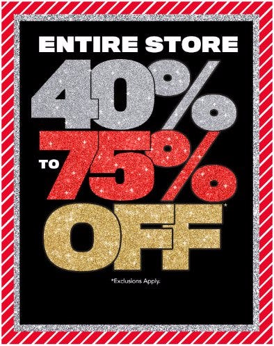 Entire Store 40% to 75% Off