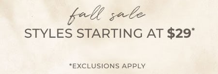 Fall Sale: Styles Starting at $29