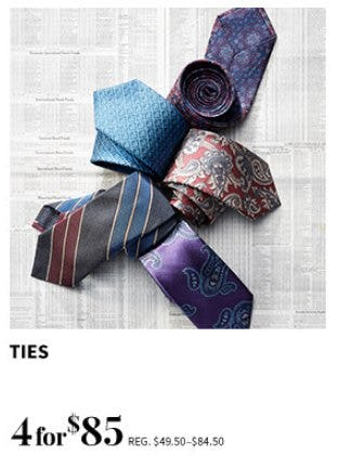 Ties 4 for $85 from Jos. A. Bank