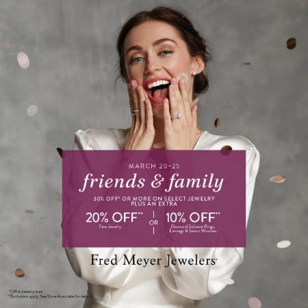 Friends & Family from Fred Meyer Jewelers