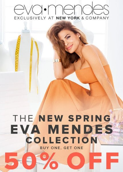 The New Spring Eva Mendes Collection Buy One, Get One 50% Off from New York & Company