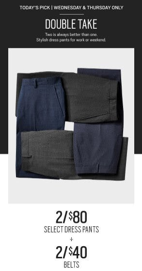 2 for $80 Select Dress Pants and 2 for $40 Belts from Men's Wearhouse
