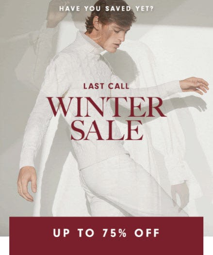 Last Call Winter Sale Up to 75% Off