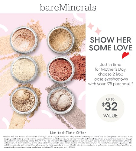 Happy Mother's Day: Receive 2 FREE Loose Eyeshadows with a $75 Purchase from bareMinerals