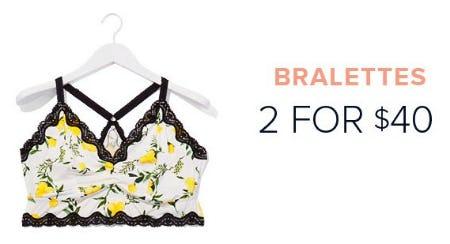 Bralettes 2 for $40 from Torrid