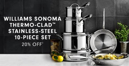 20% Off Williams Sonoma Thermo-Clad Stainless-Steel 10-Piece Set from Williams-Sonoma