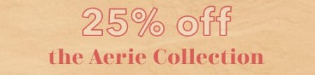 25% Off the Aerie Collection from Aerie
