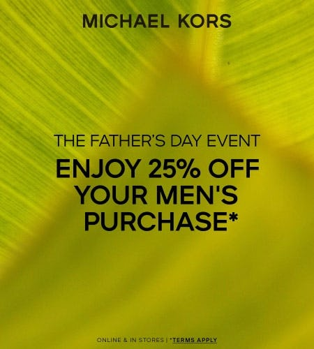 ENJOY 25% OFF YOUR MEN'S PURCHASE*